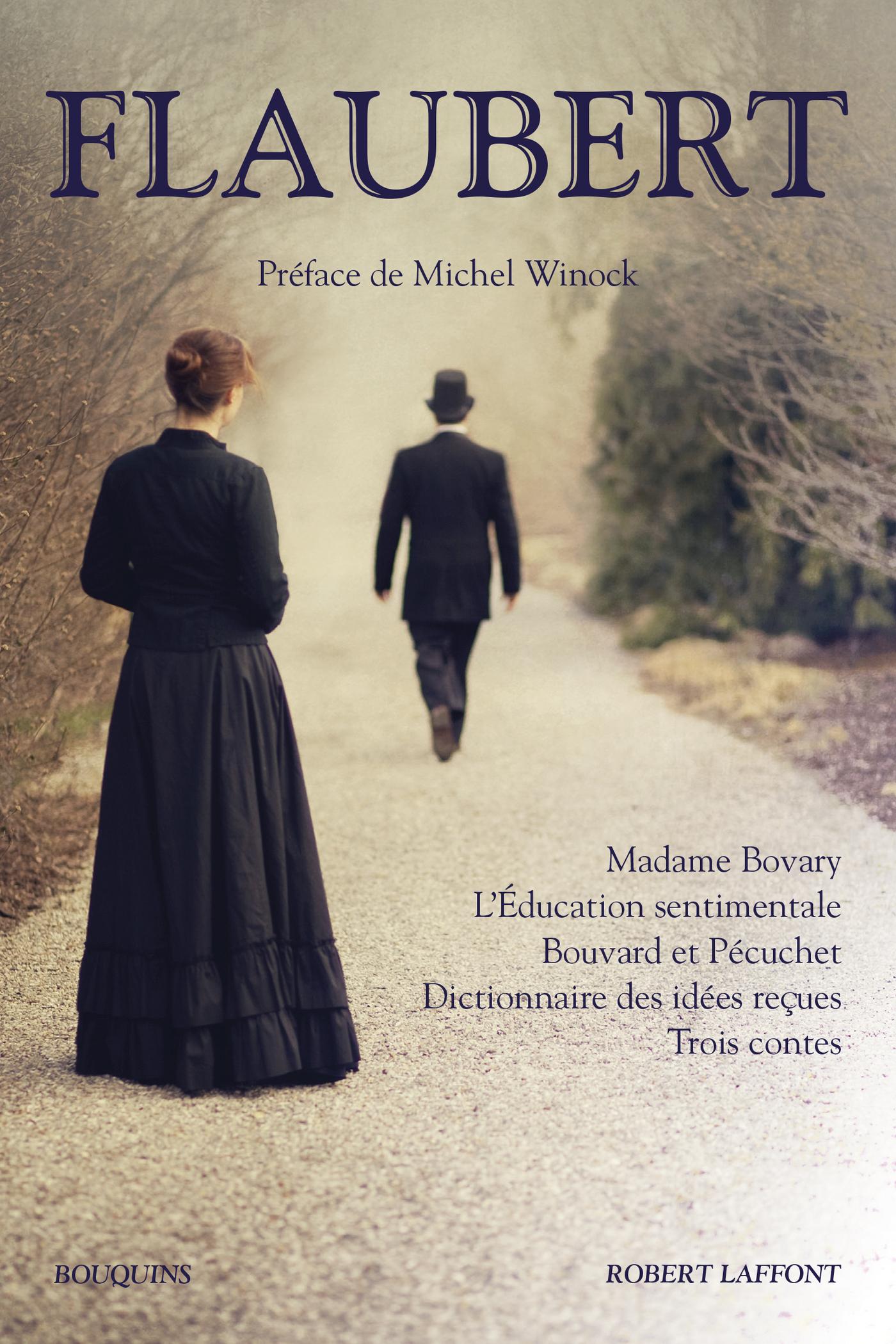 Madame Bovary - L'Éducation sentimentale - Bouvard et Pécuchet - Dictionnaire des idées reçues - Tro