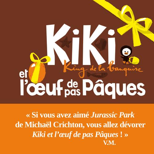 KIKI ET L'OEUF DE PAS PAQUES. KING DE LA BANQUISE