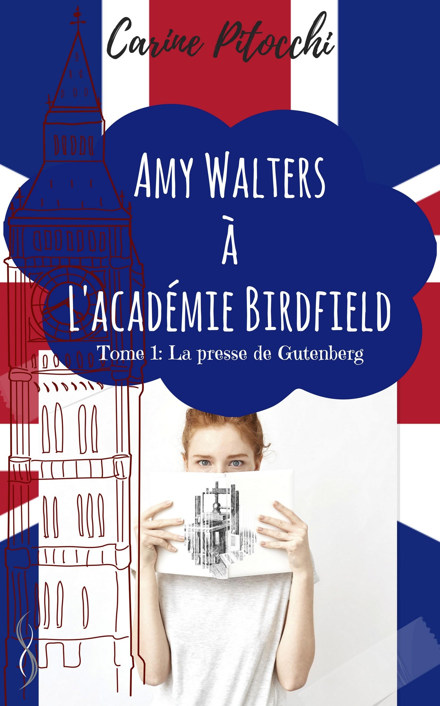 Amy Walters à l'académie Birdfield 1, LA PRESSE DE GUNTENBERG