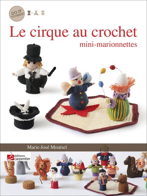 CIRQUE AU CROCHET MINI-MARIONNETTES