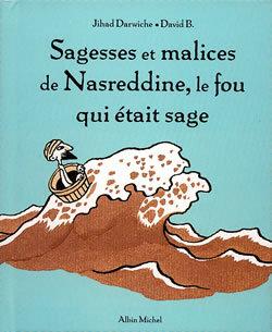 SAGESSES ET MALICES DE NASREDDINE, LE FOU QUI ETAIT SAGE - TOME 1