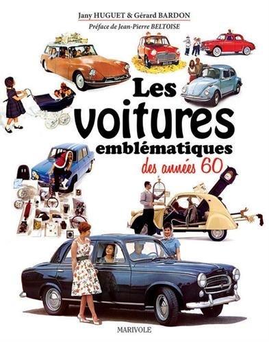 VOITURES EMBLEMATIQUES DES ANNEES 60 ( PETIT FORMAT ) (LES)