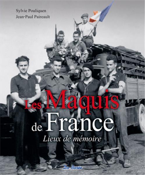 MAQUIS DE FRANCE - LIEUX DE MEMOIRE (LES)