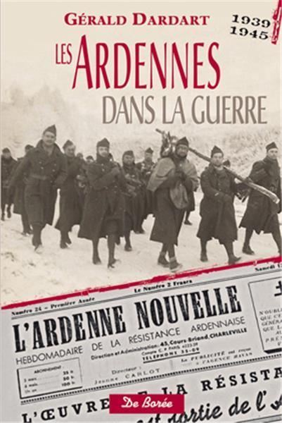 ARDENNES DANS LA GUERRE 1939 1945 (LES)