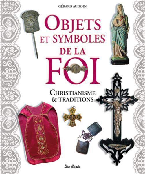 OBJETS ET SYMBOLES DE LA FOI - CHRISTIANISME ET TRADITIONS