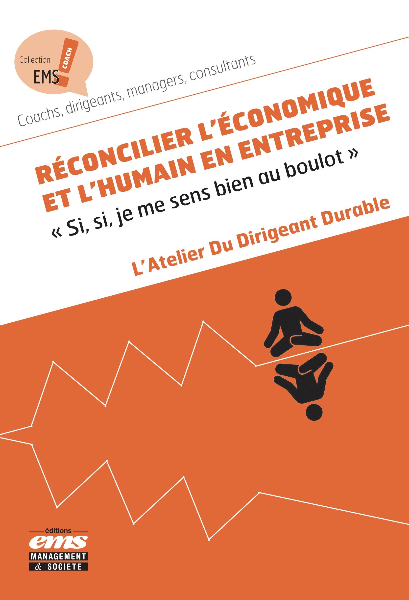 Réconcilier l'économique et l'humain en entreprise