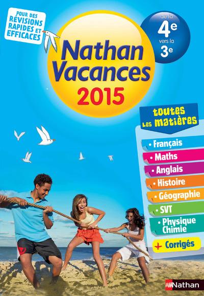 CAHIER DE VACANCES 2015 TOUTES LES MATIERES DE LA 4E VERS LA 3E