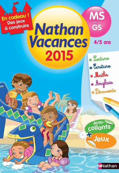 CAHIER DE VACANCES 2015 MATERNELLE MS VERS GS 4/5 ANS