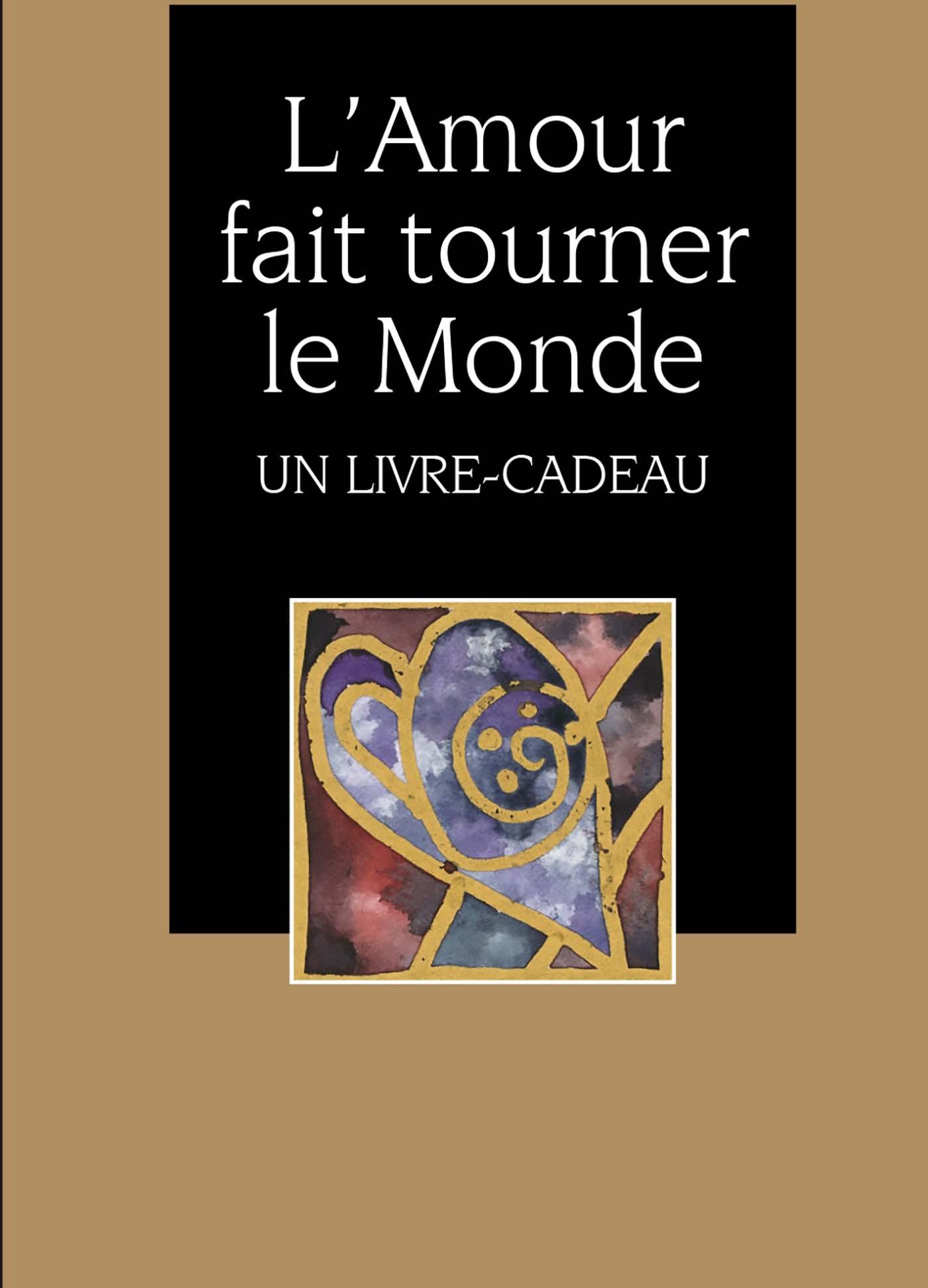 AMOUR FAIT TOURNER LE MONDE (L')