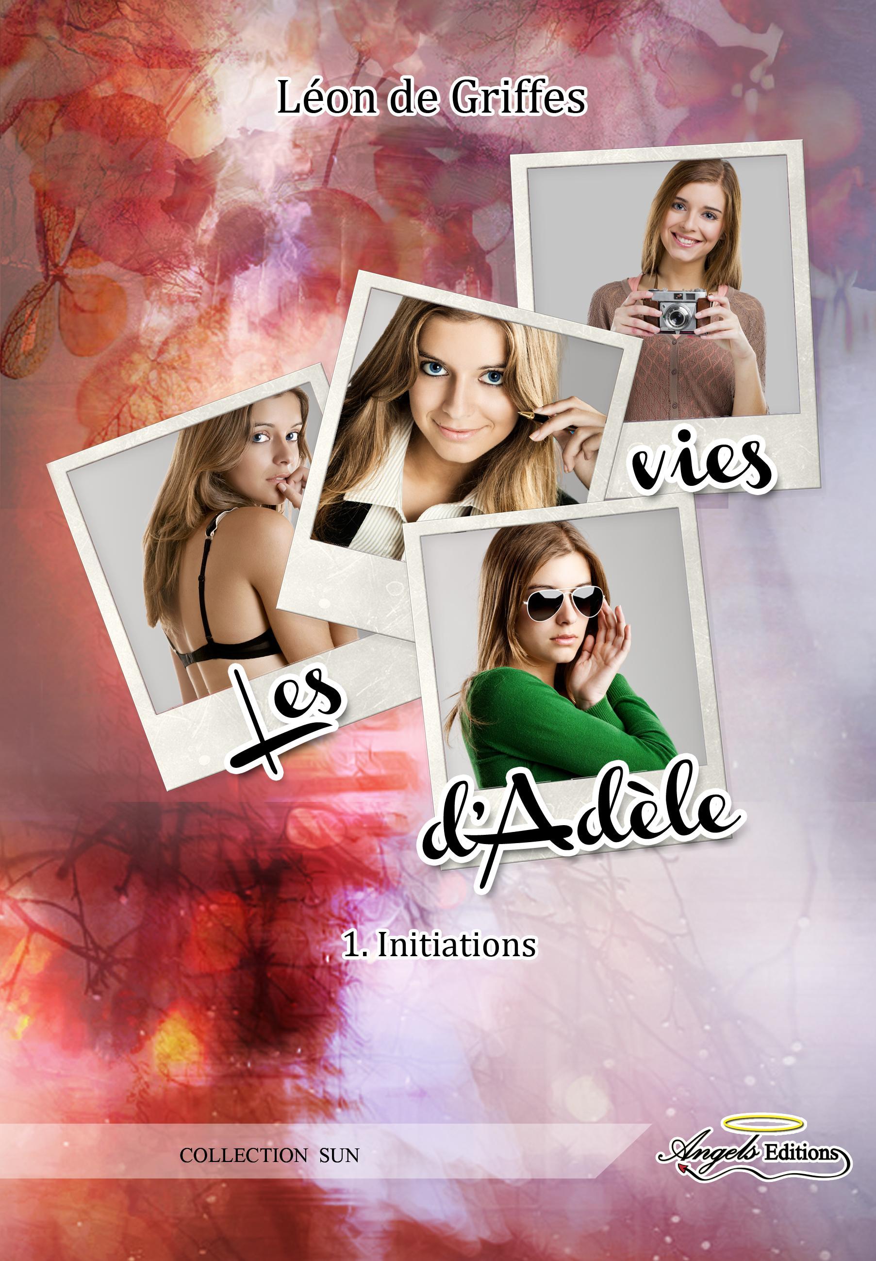 Les vies d'Adèle, 1. INITIATIONS