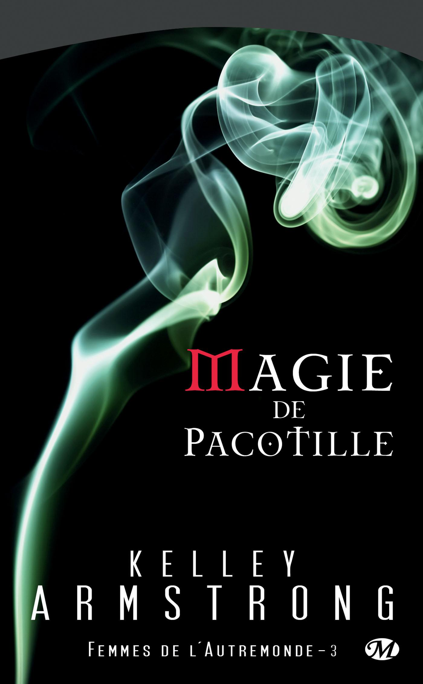 Magie de pacotille, FEMMES DE L'AUTREMONDE, T3