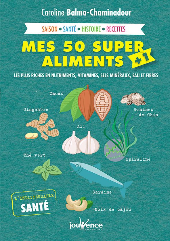 Mes 50 super aliments + 1