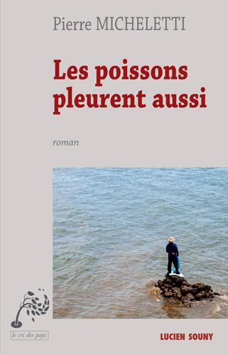 LES POISSONS PLEURENT AUSSI