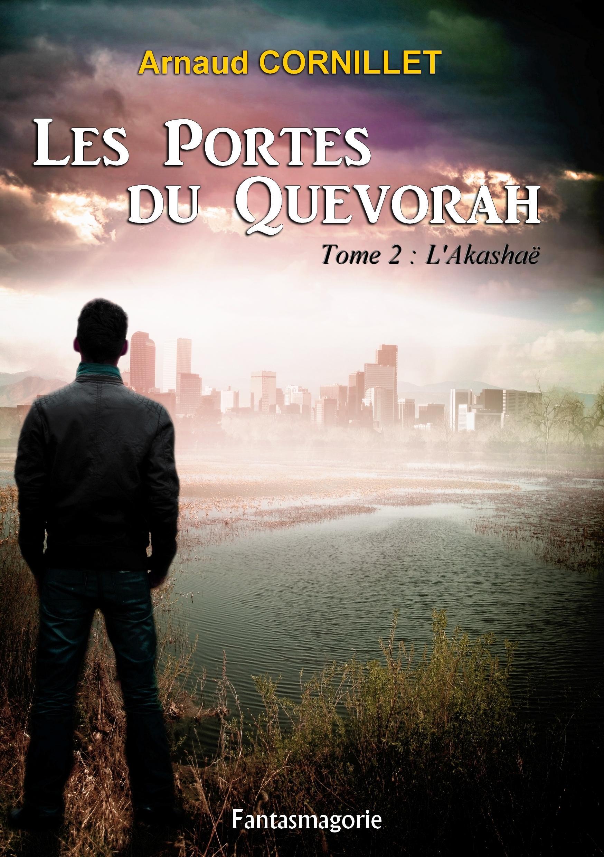 Les Portes du Quevorah, Tome 2 : l'Akashaë, TOME 2 : L'AKASHAË