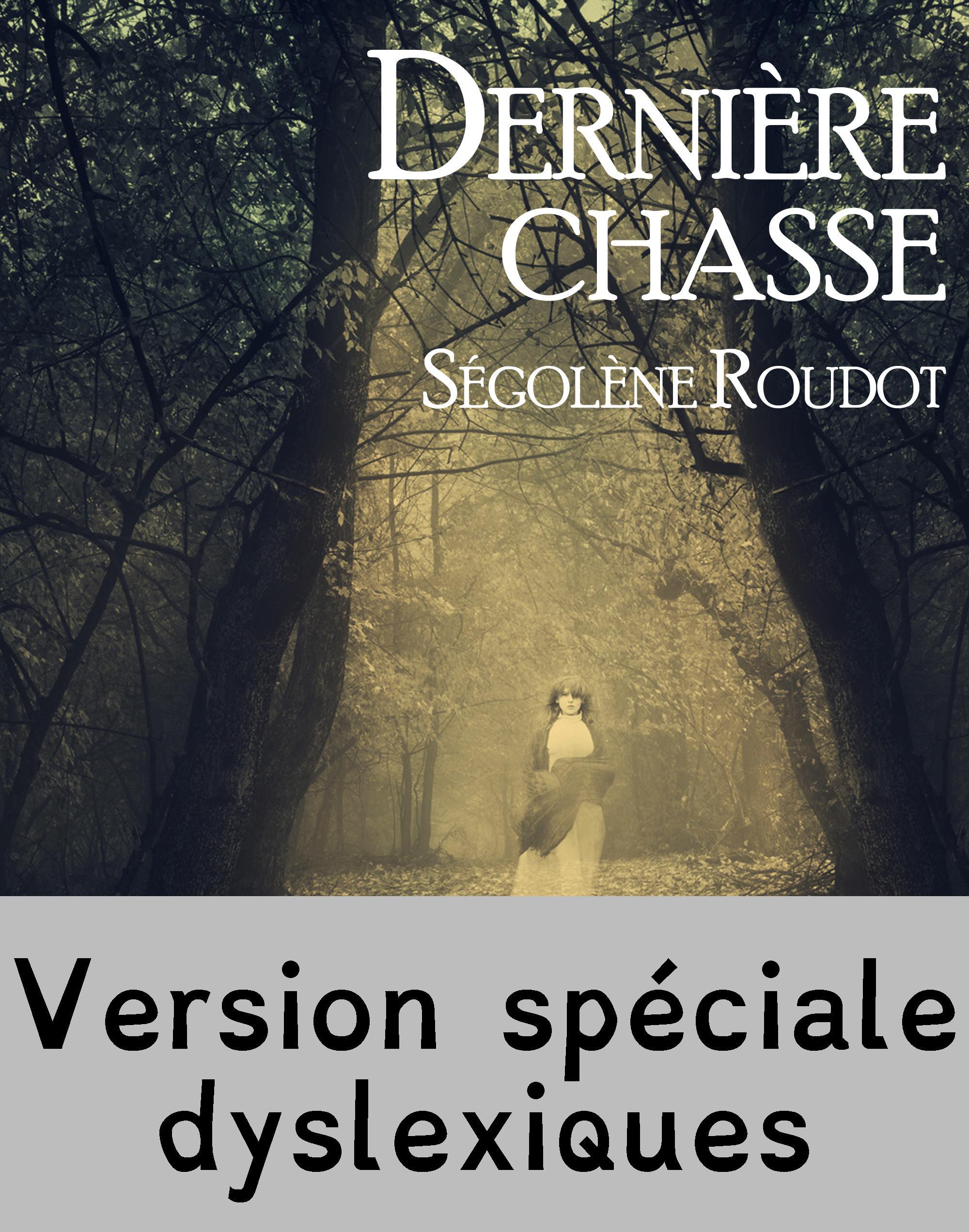 Dernière chasse - Edition spéciale dyslexiques, TEXTE INTÉGRAL