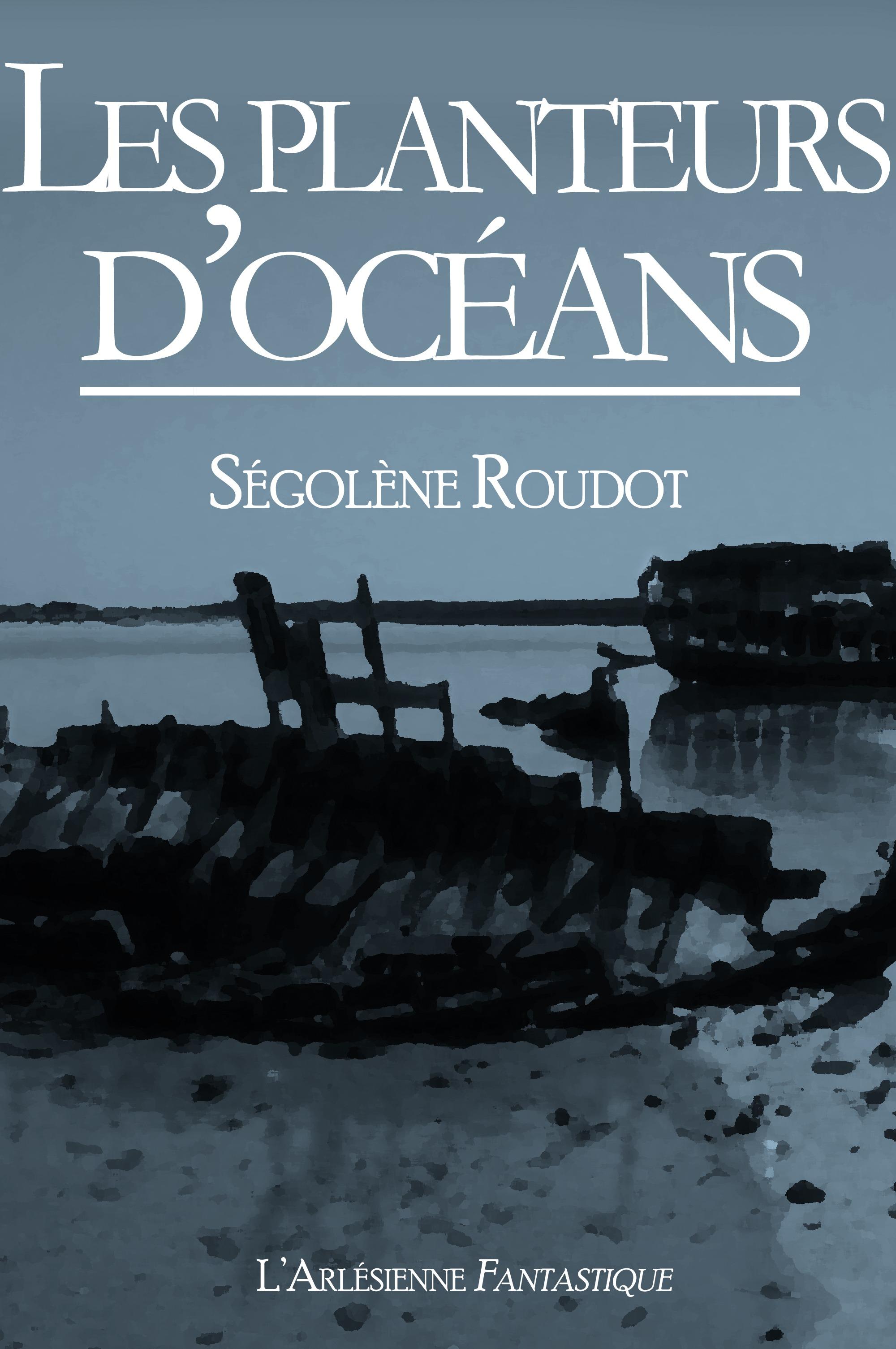 Les planteurs d'océans, TEXTE INTÉGRAL