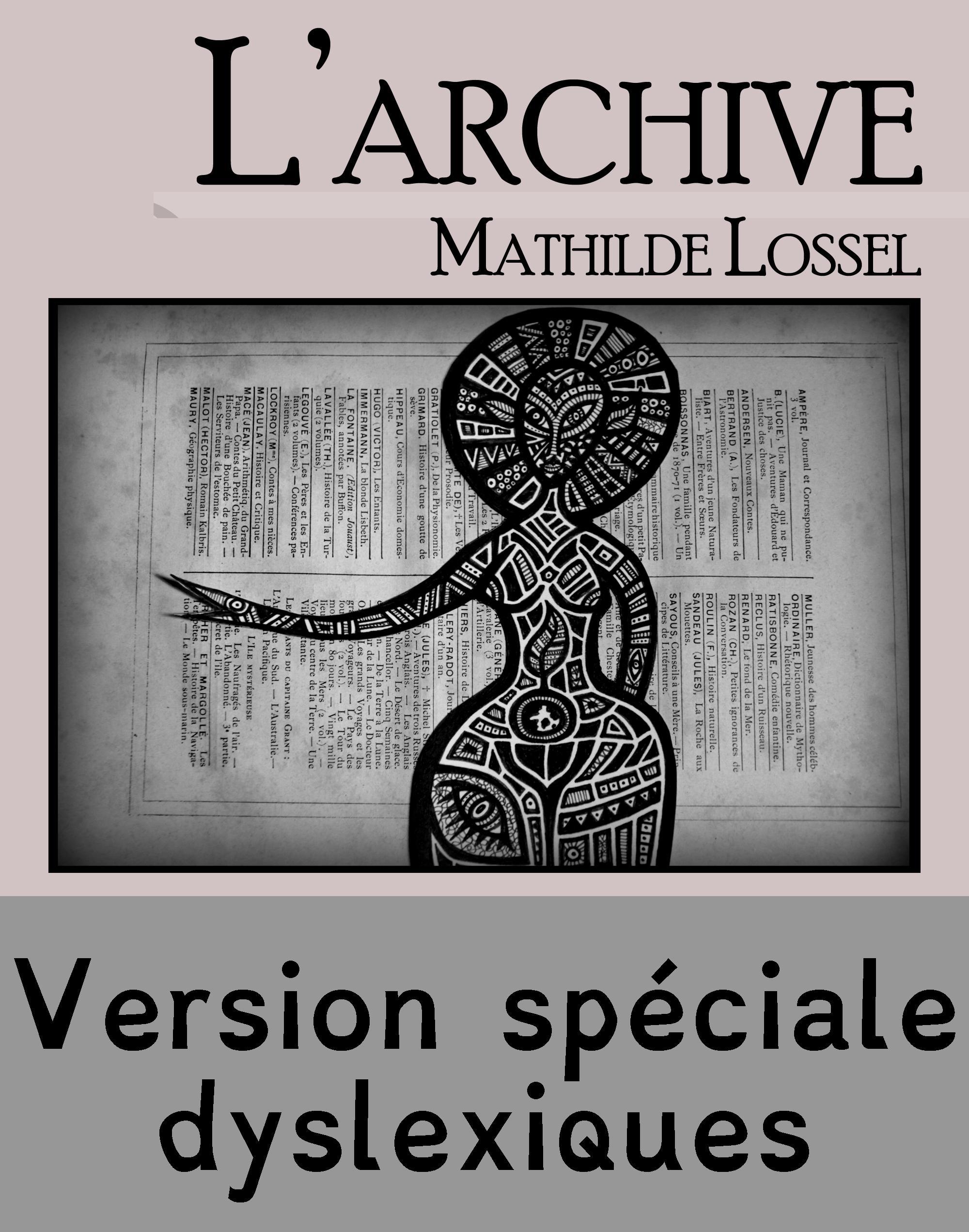 L'Archive - Edition spéciale dyslexiques, TEXTE INTÉGRAL