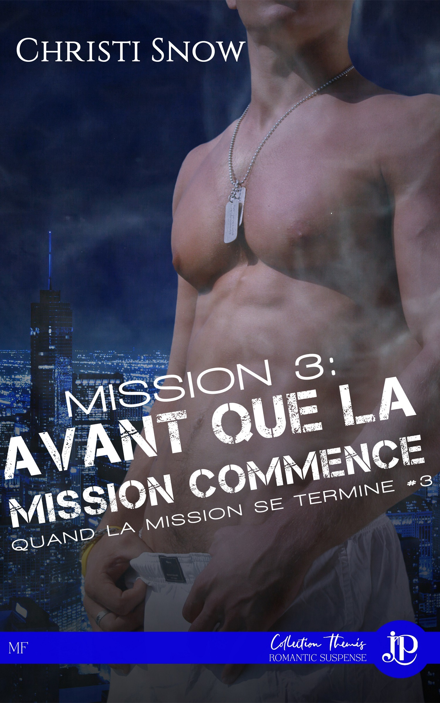 Mission 3 : Avant que la mission commence, QUAND LA MISSION SE TERMINE TOME 3