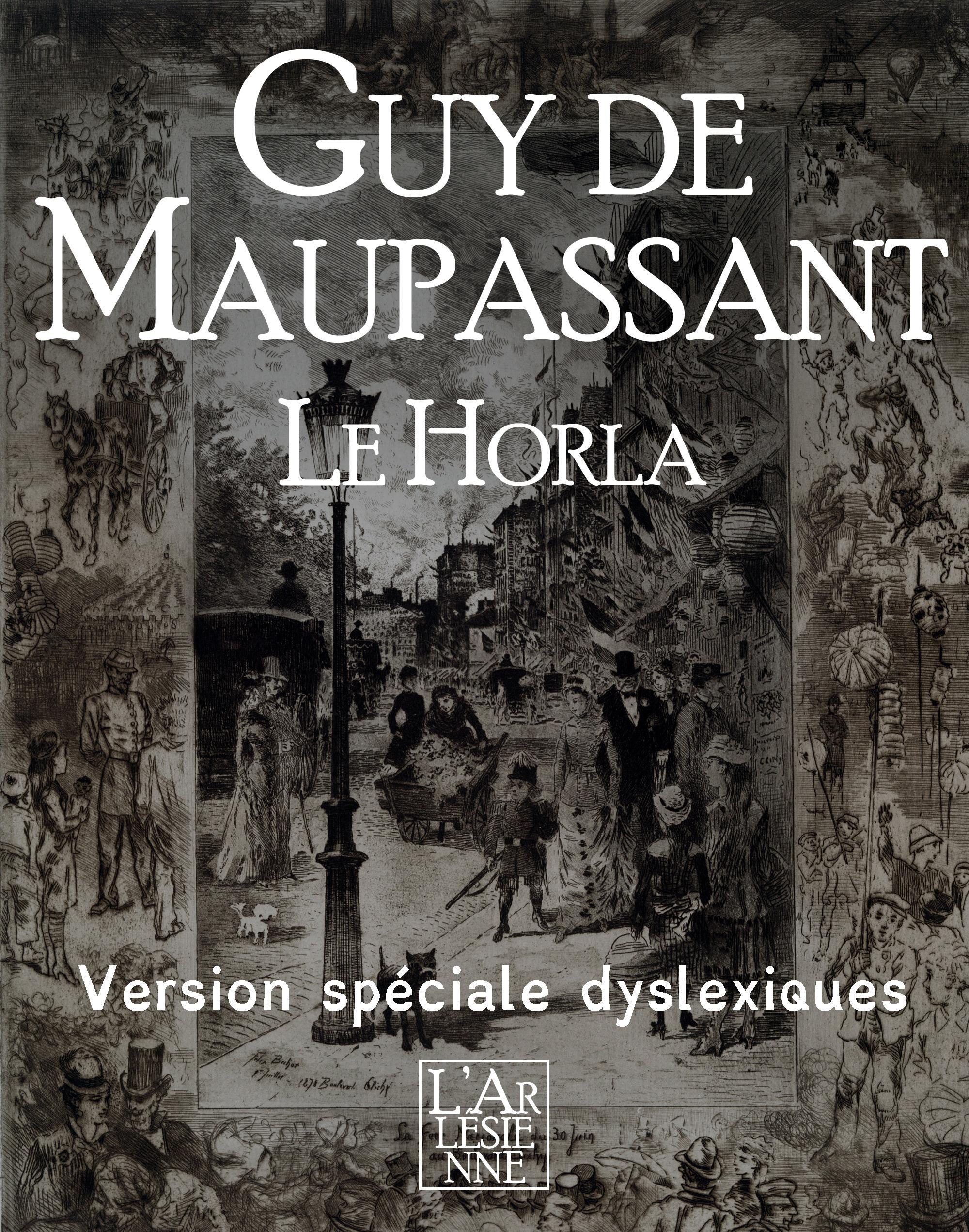 Le Horla et autres nouvelles - Edition spéciale dyslexiques, TEXTE INTÉGRAL