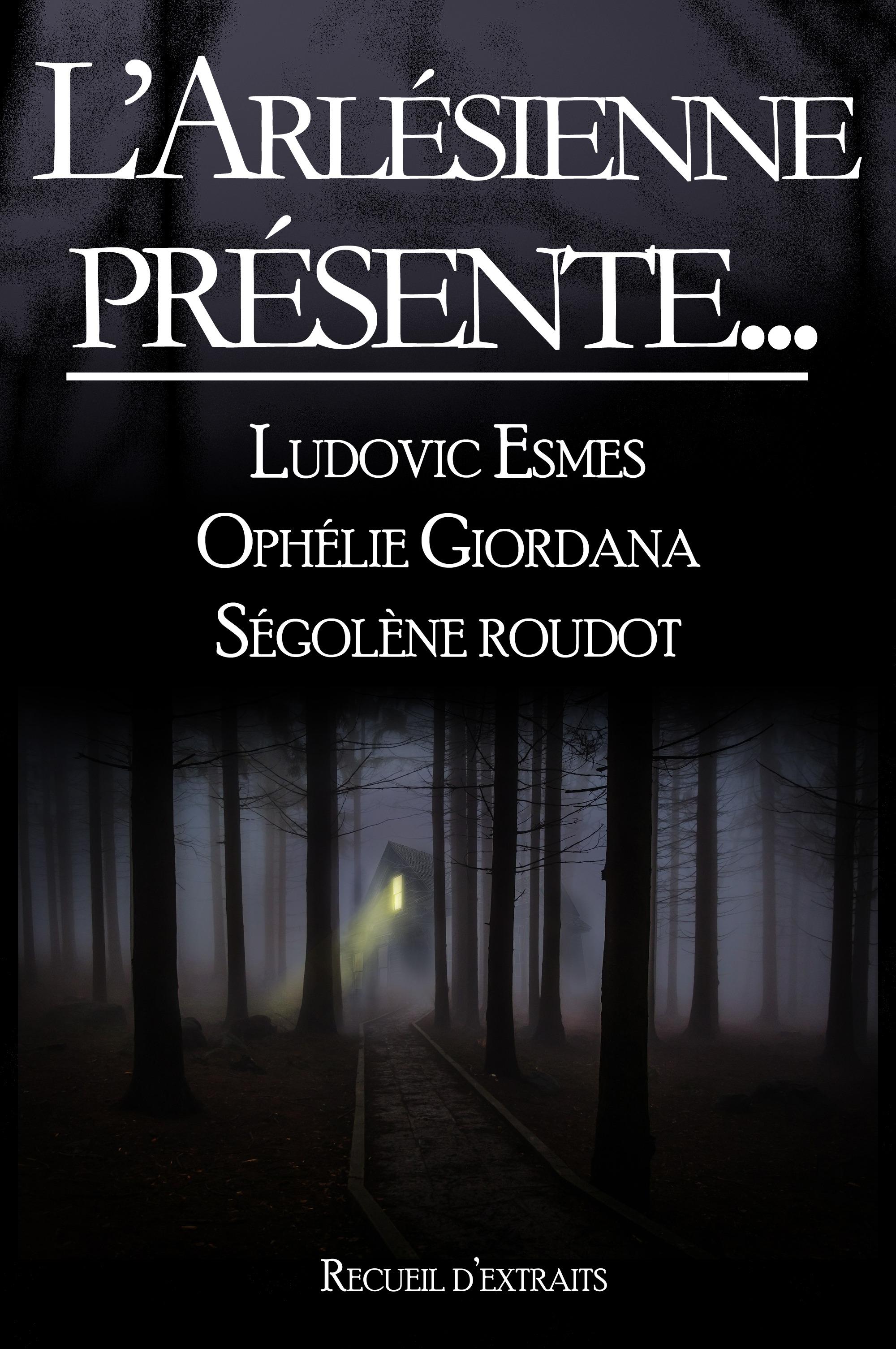 L'Arlésienne présente, RECUEIL D'EXTRAITS N°1