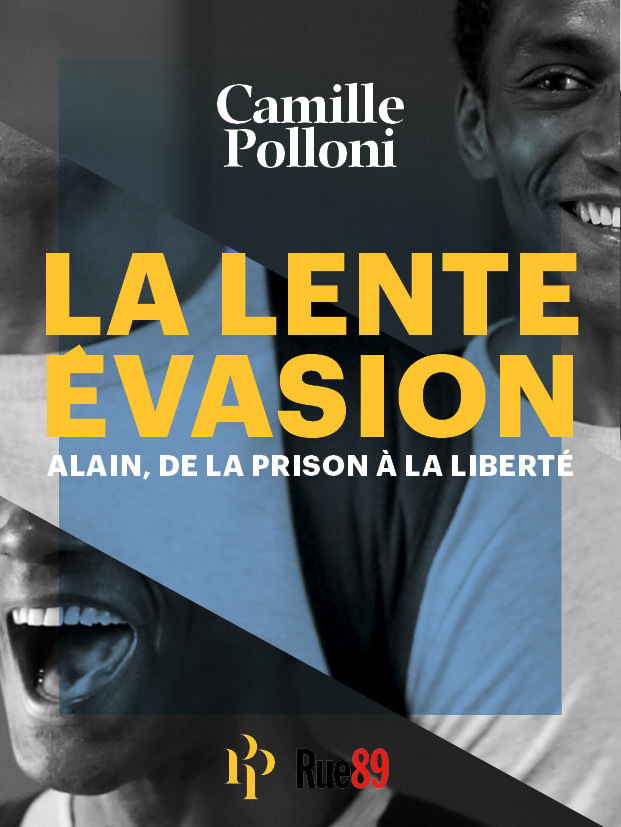 La Lente Evasion, ALAIN, DE LA PRISON À LA LIBERTÉ