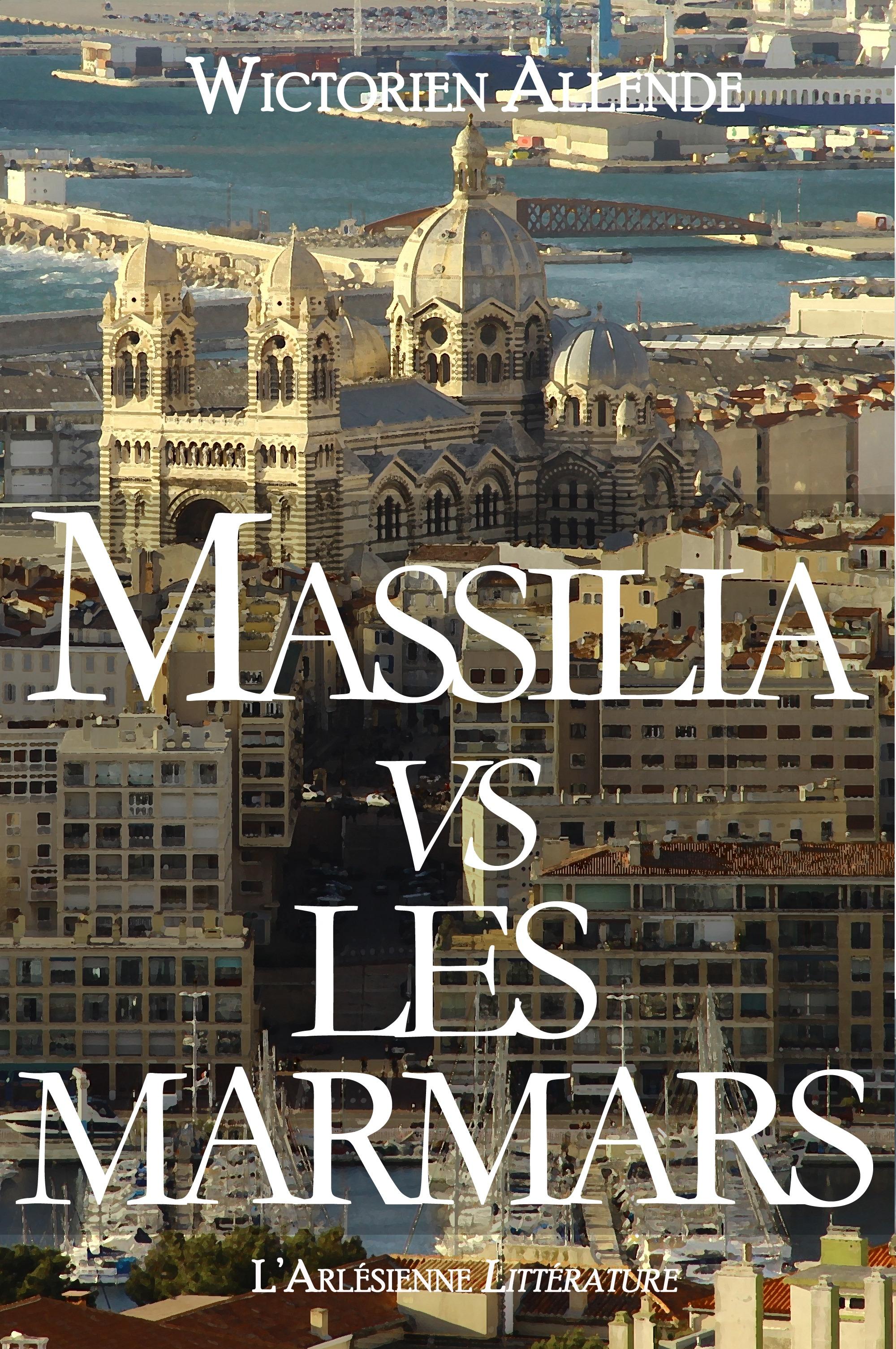 Massilia vs les Marmars, TEXTE INTÉGRAL, ÉDITION BLEUE