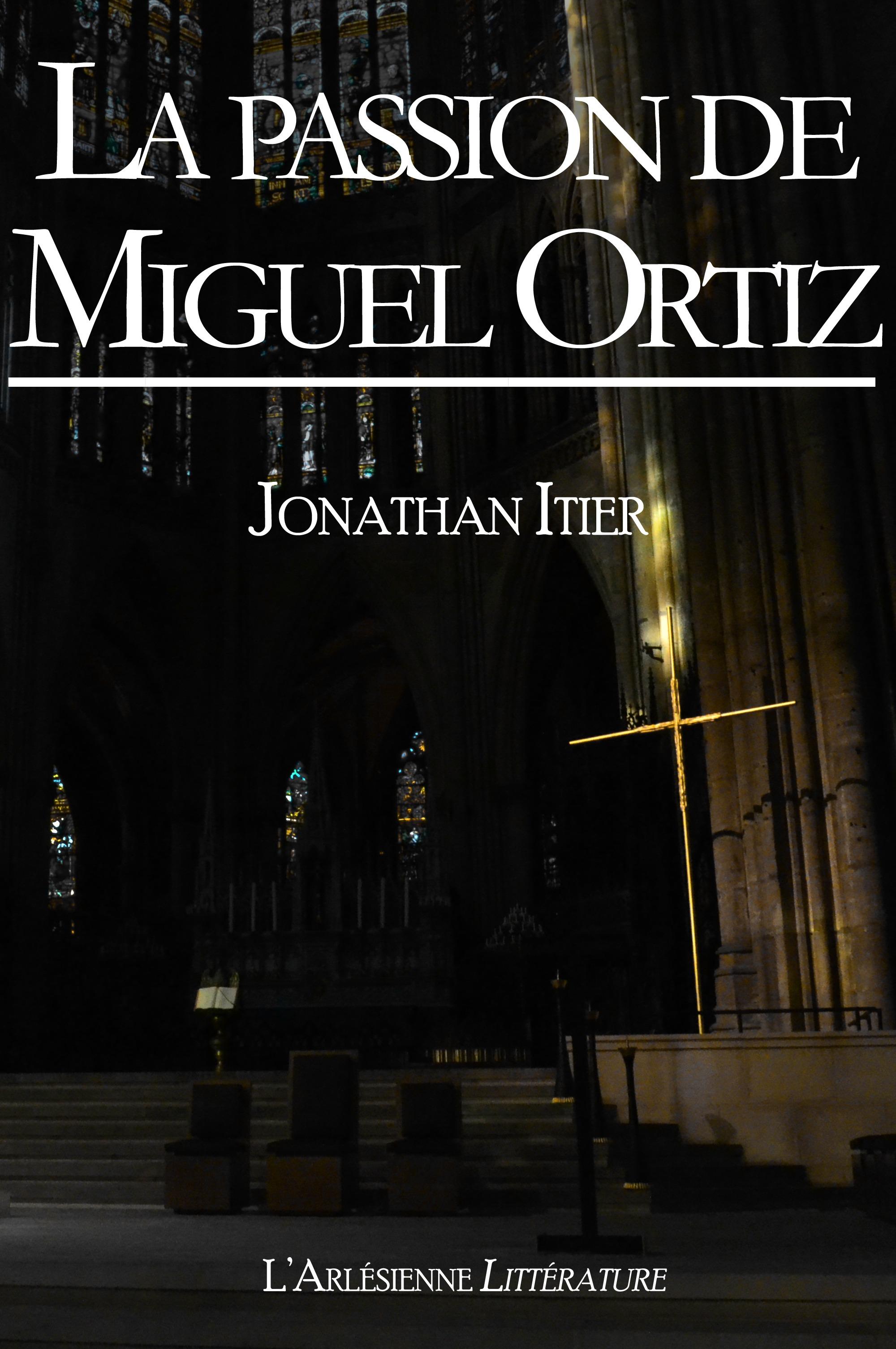 La passion de Miguel Ortiz, PAR L'AUTEUR DU BEST-SELLER