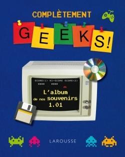 COMPLETEMENT GEEKS ! - L'ALBUM DE NOS SOUVENIRS 1.01
