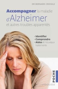 ACCOMPAGNER LA MALADIE D'ALZHEIMER ET LES AUTRES TROUBLES APPARENTES