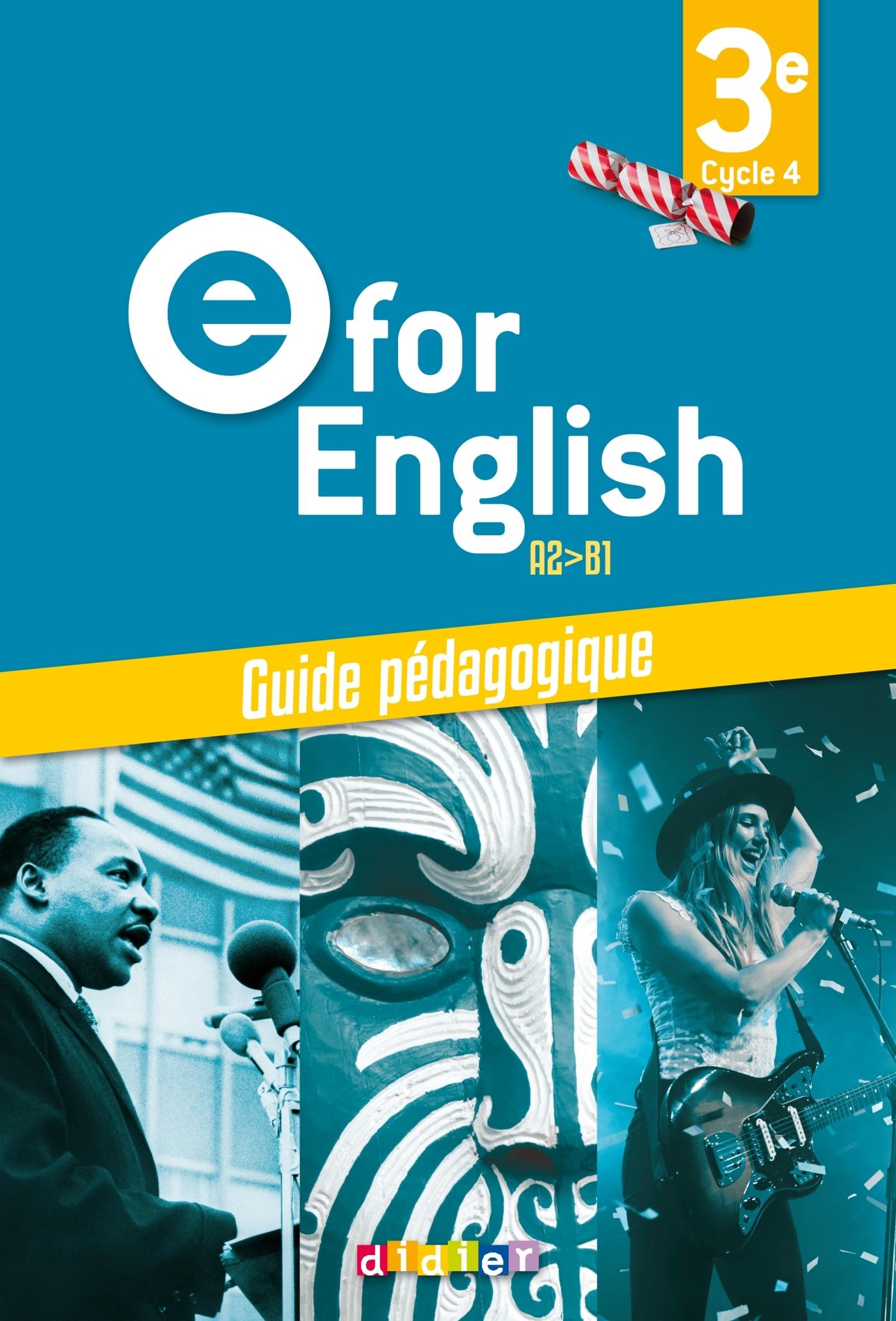 E FOR ENGLISH 3E (ED. 2017) - GUIDE PEDAGOGIQUE - VERSION PAPIER