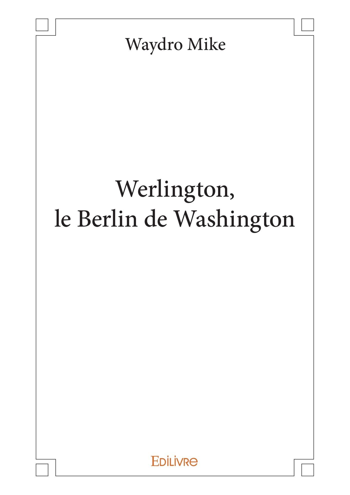 Werlington, le Berlin de Washington
