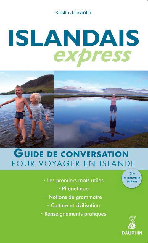 ISLANDAIS EXPRESS GUIDE DE CONVERSATION POUR VOYAGER EN ISLANDE