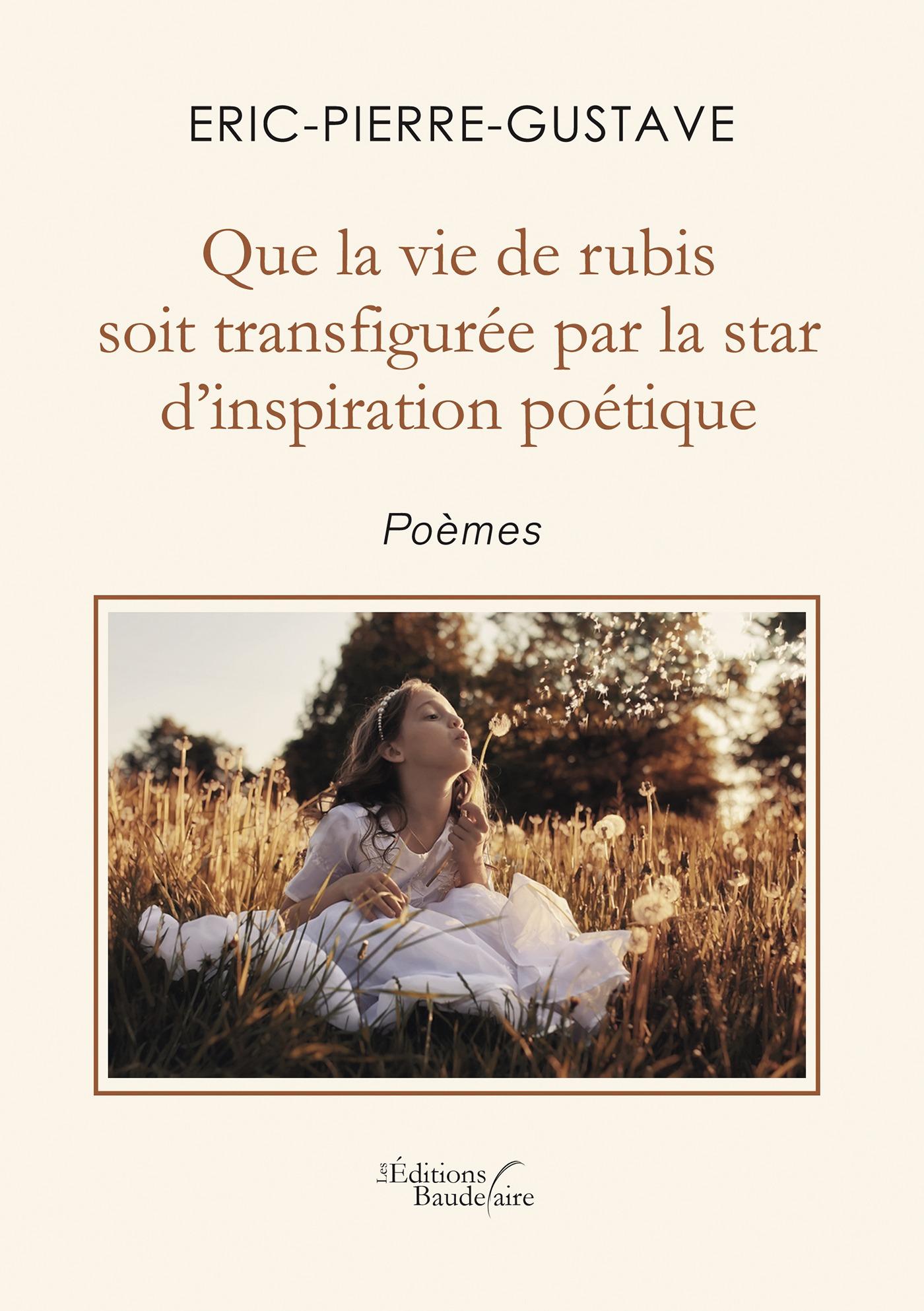 Que la vie de rubis soit transfigurée par la star d'inspiration poétique