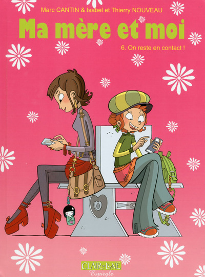 MA MERE ET MOI - TOME 6 ON RESTE EN CONTACT !