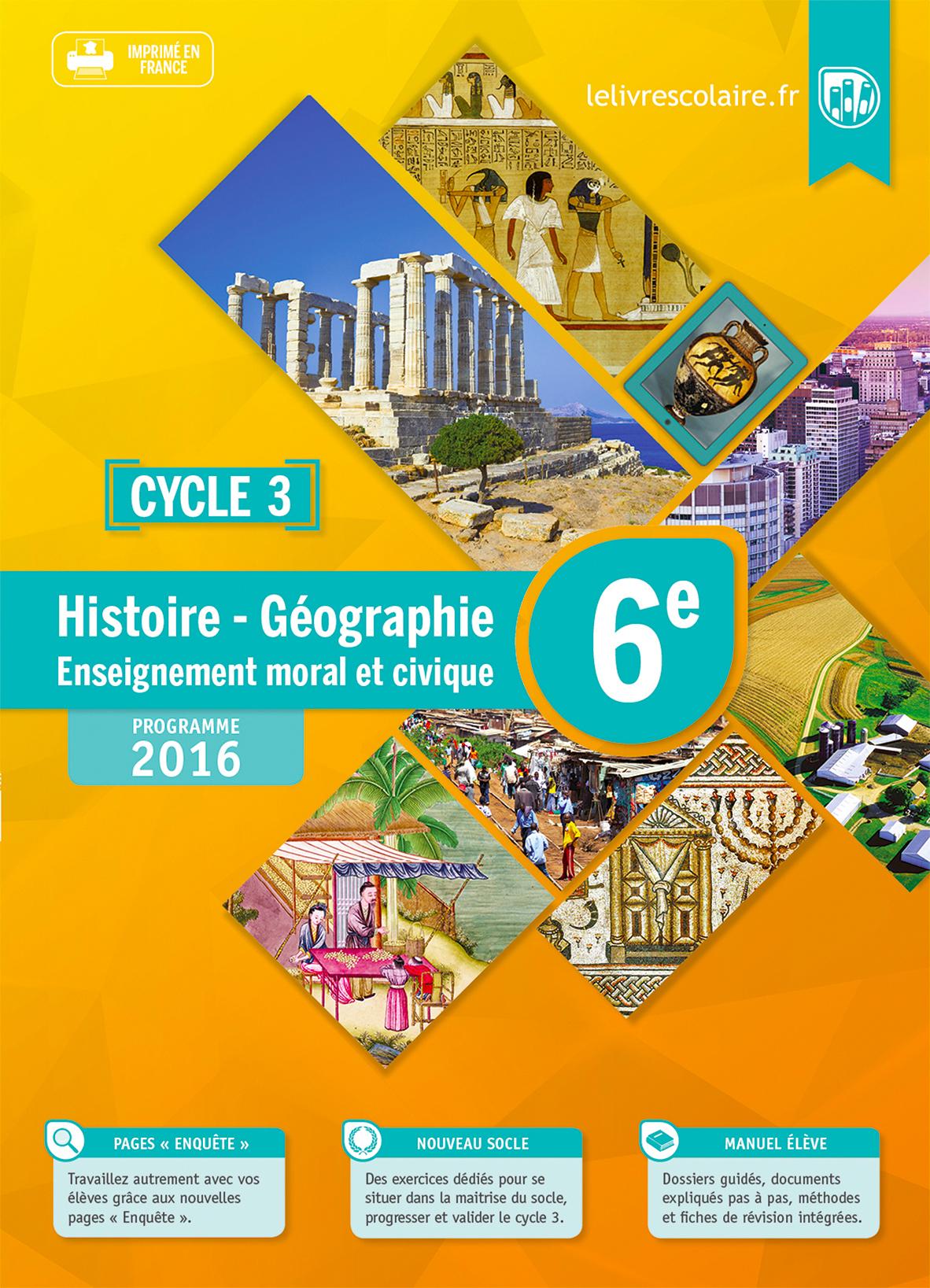 HISTOIRE-GEOGRAPHIE-EMC 6E, EDITION 2016