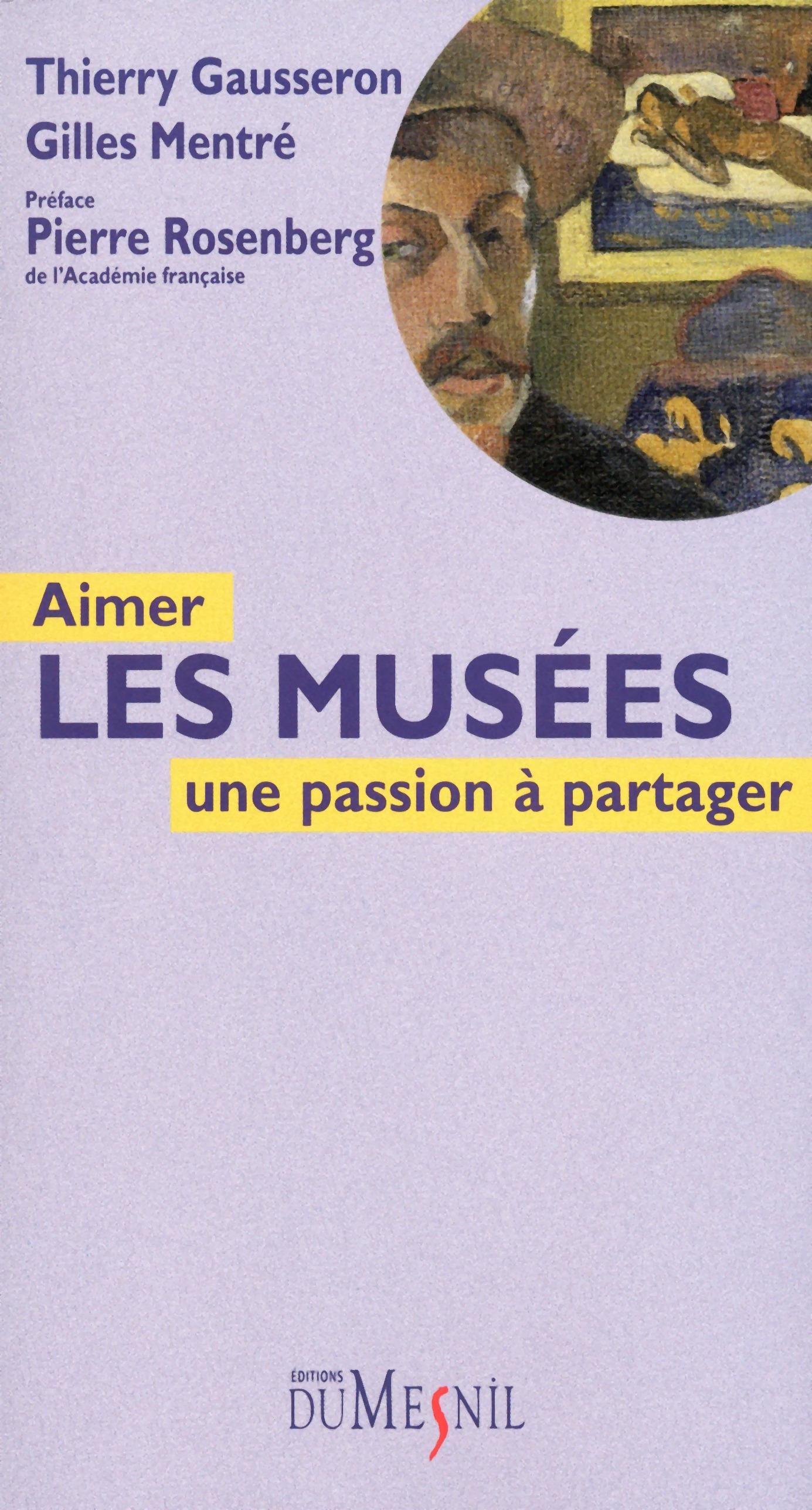 Aimer les musées, UNE PASSION À PARTAGER