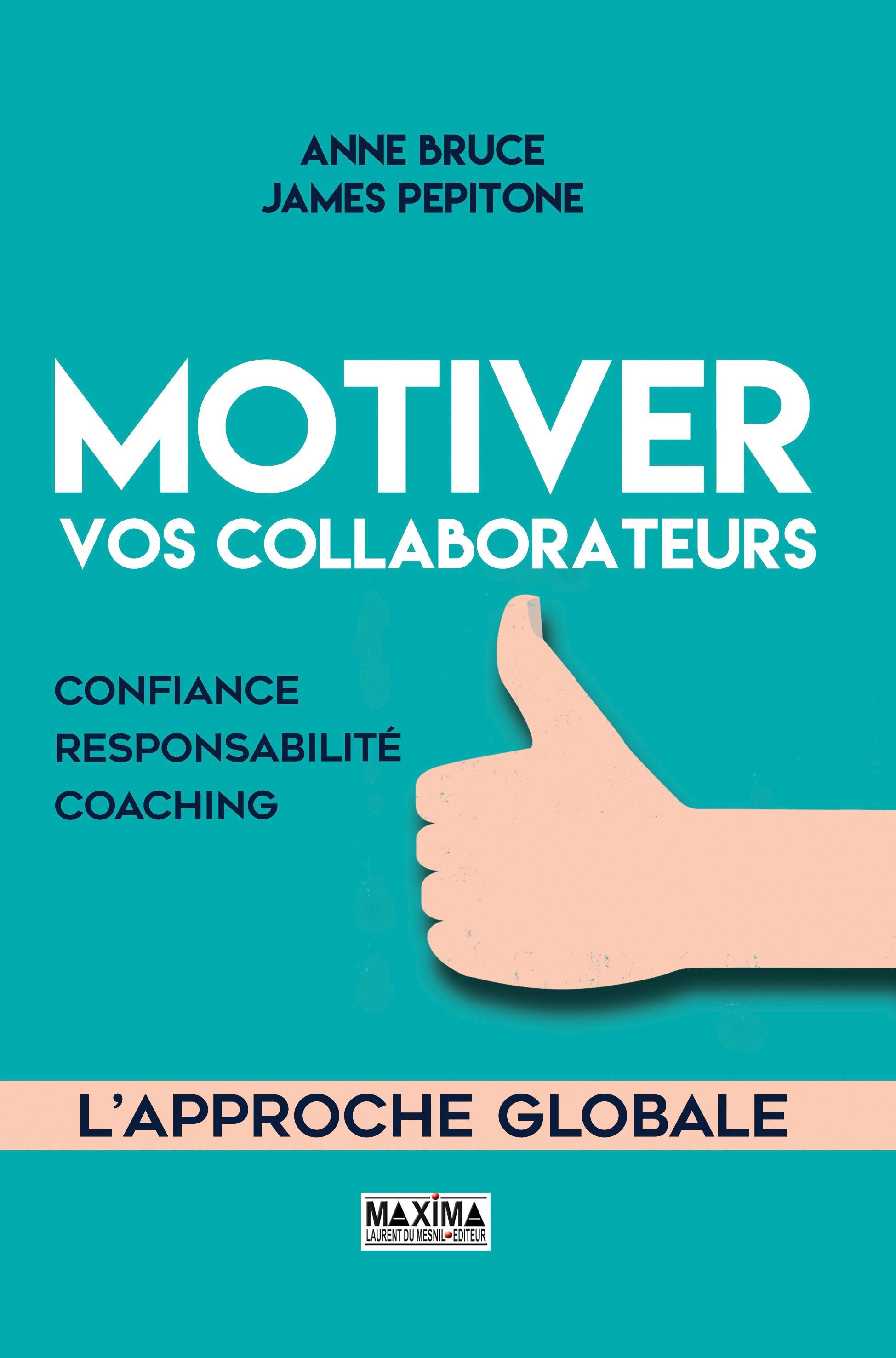 Motiver vos collaborateurs, CONFIANCE, RESPONSABILITÉ, COACHING