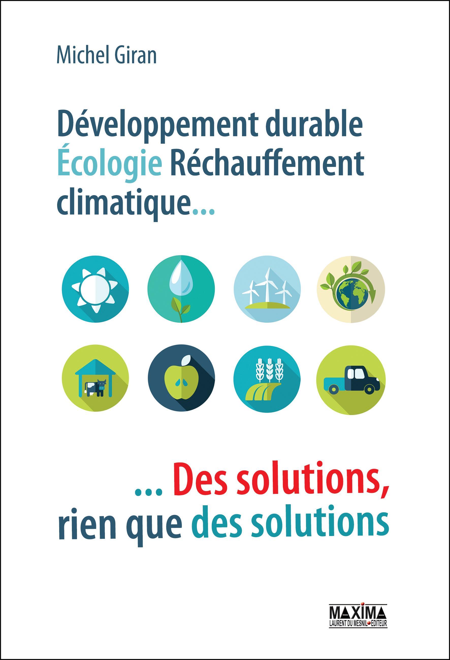 Développement durable, écologie, réchauffement climatique..., DES SOLUTIONS, RIEN QUE DES SOLUTIONS