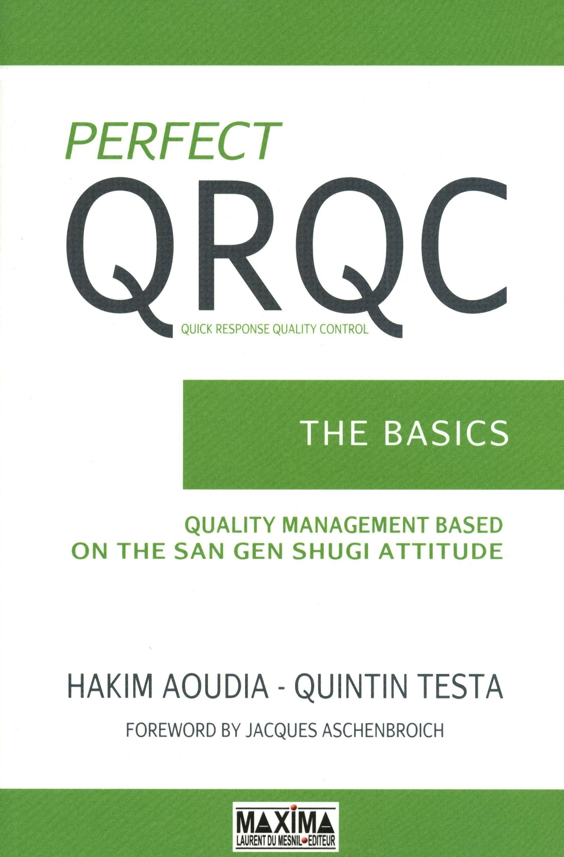 Perfect QRQC - The Basics, QUALITY MANAGEMENT BASED ON THE SAN GEN SHUGI ATTITUDE