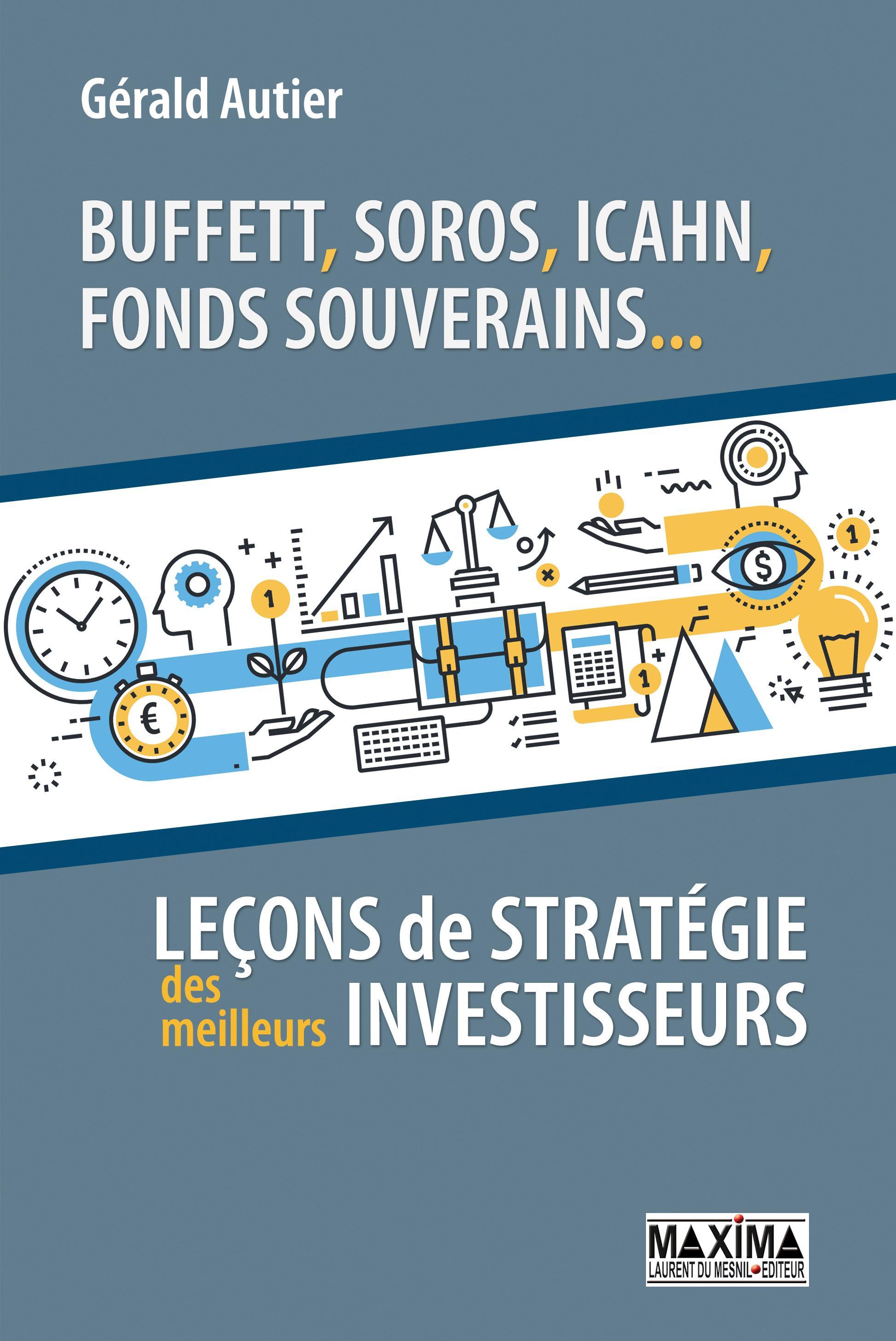 Buffett, Soros, Icahn, Fonds souverains... Leçons de stratégie des meilleurs investisseurs