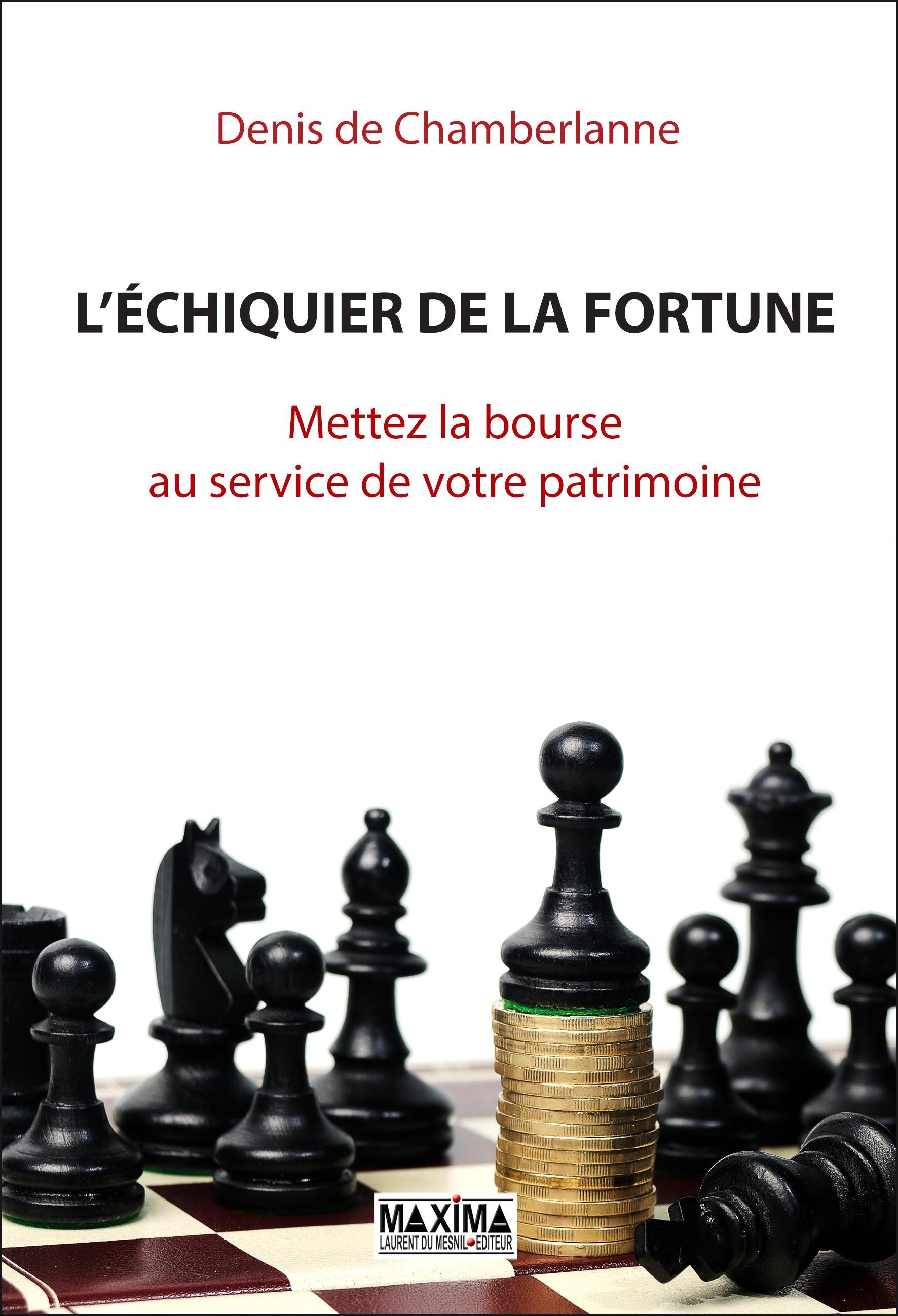 L'échiquier de la fortune, METTEZ LA BOURSE AU SERVICE DE VOTRE PATRIMOINE