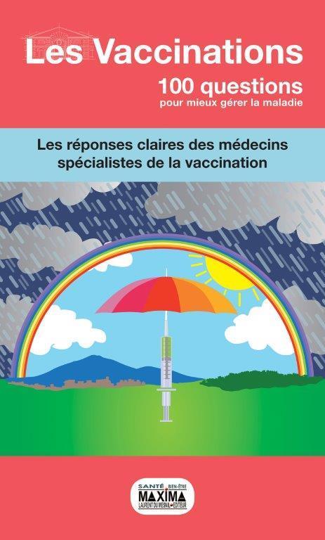 Les vaccinations, 100 QUESTIONS POUR MIEUX COMPRENDRE