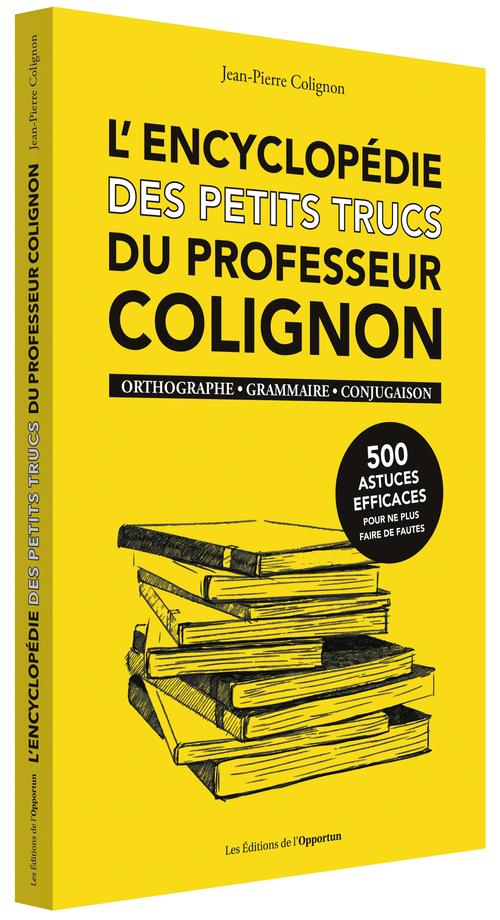 L'ENCYCLOPEDIE DES PETITS TRUCS DU PROFESSEUR COLIGNON