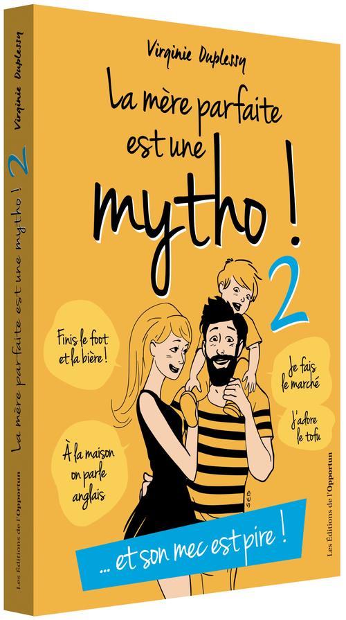 LA MERE PARFAITE EST UNE MYTHO - TOME 2