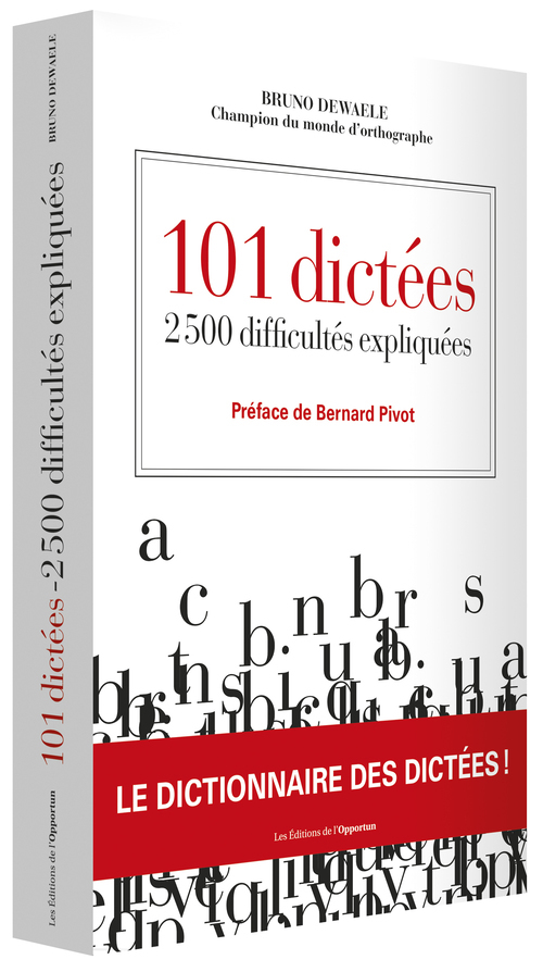 101 DICTEES - 2500 DIFFICULTES EXPLIQUEES