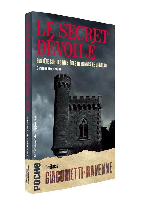 LE SECRET DEVOILE - ENQUETE SUR LES MYSTERES DE RENNES-LE-CHATEAU