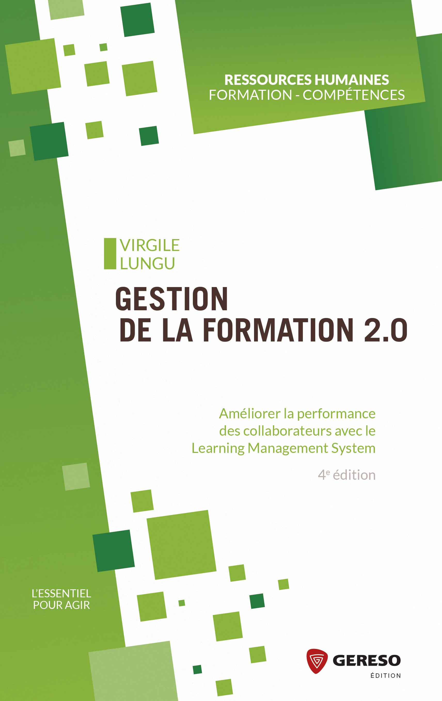 Gestion de la formation 2.0, AMÉLIORER LA PERFORMANCE DES COLLABORATEURS AVEC LE LEARNING MANAGEMENT SYSTEM