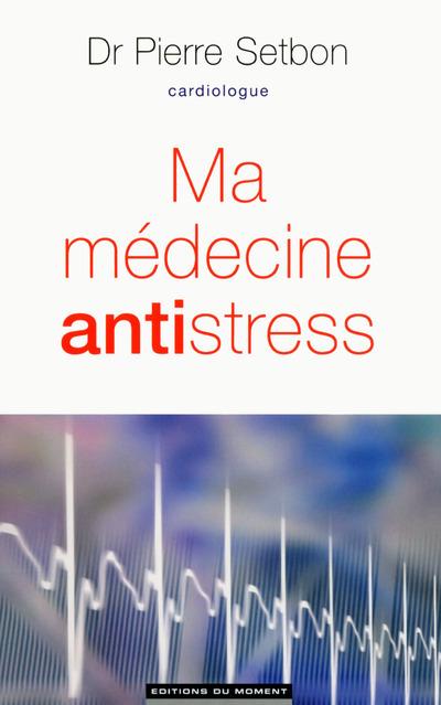 MA MEDECINE ANTISTRESS