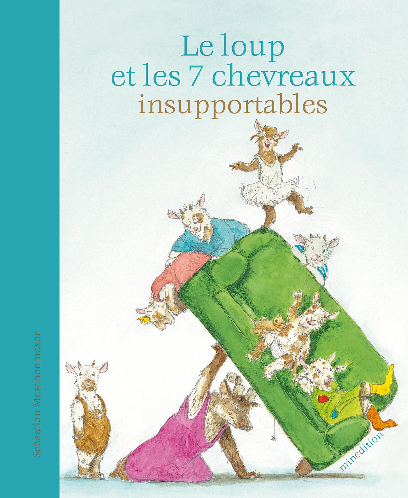 LOUP ET LES 7 PETITS CHEVREAUX INSUPPORTABLES (LE)