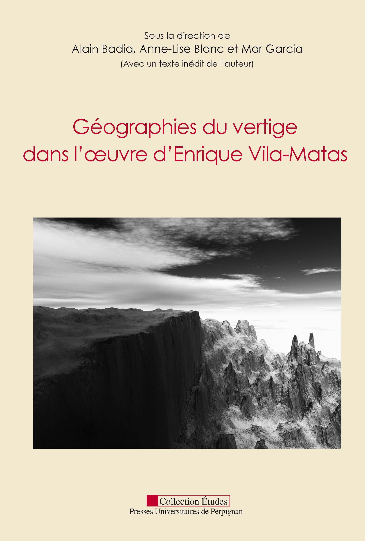 Géographies du vertige dans l'oeuvre d'Enrique Vila-Matas